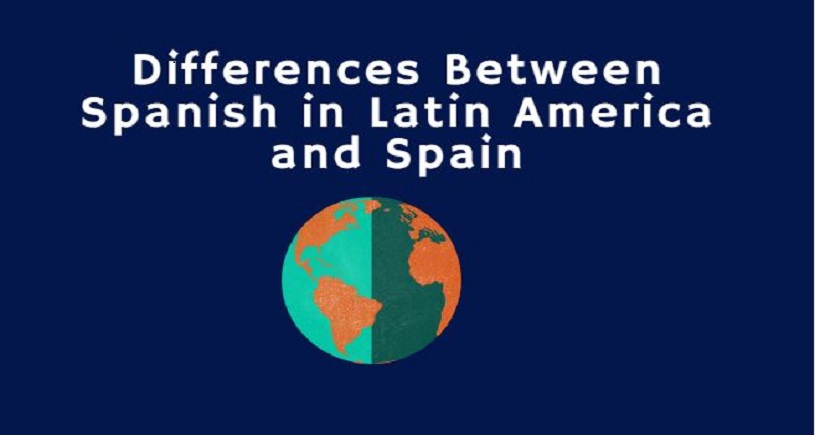 Differences Between Spanish in Latin America and Spain