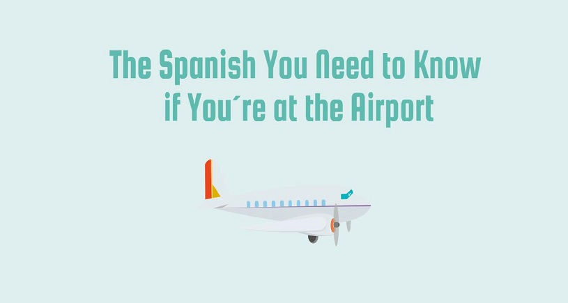 The Spanish You Need to Know if You´re at the Airport