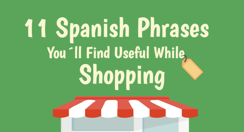 11 Spanish Phrases You´ll Find Useful While Shopping