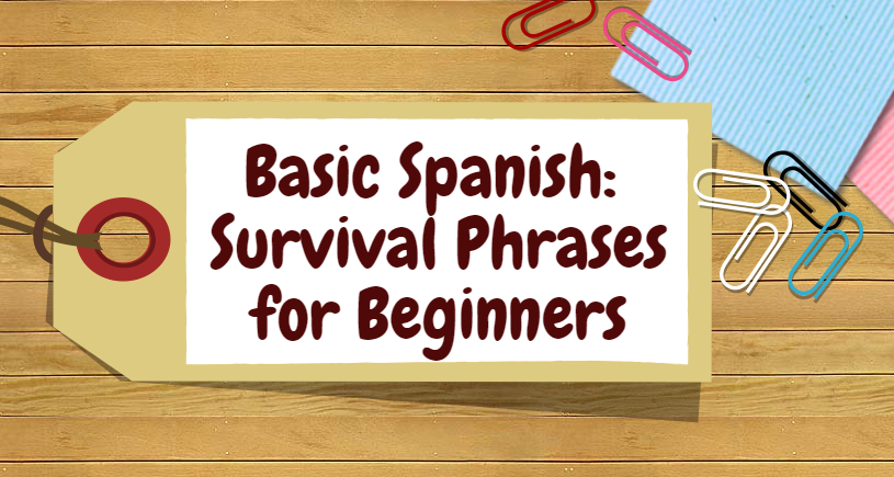 Basic Spanish: Survival Phrases for Beginners