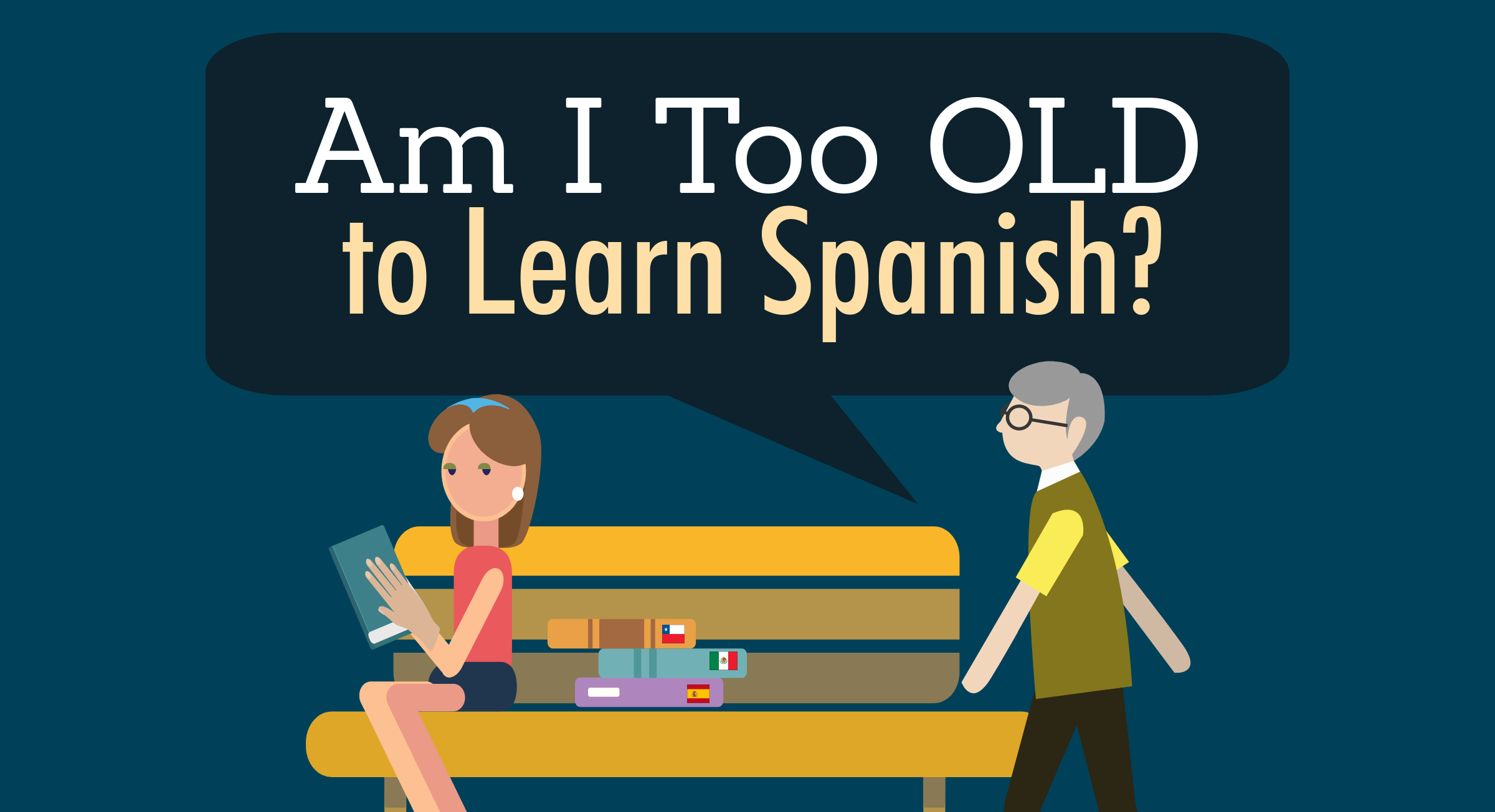 Am I Too Old to Learn Spanish?