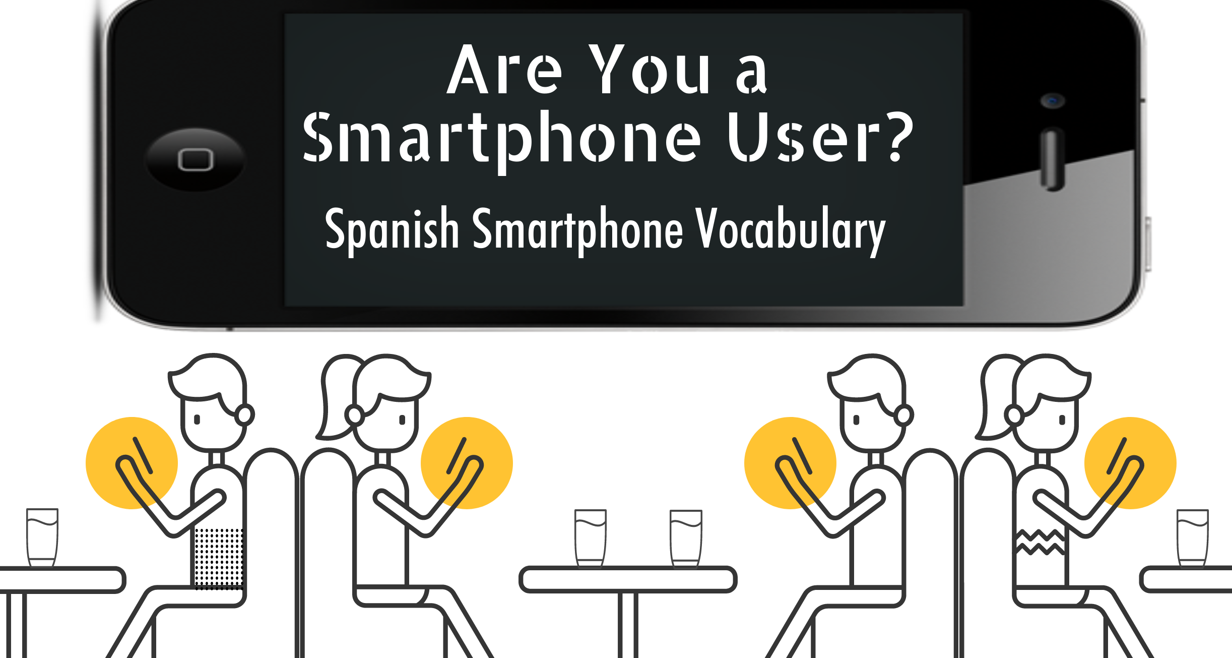 Are You A Smartphone User? Spanish Smartphone Vocabulary