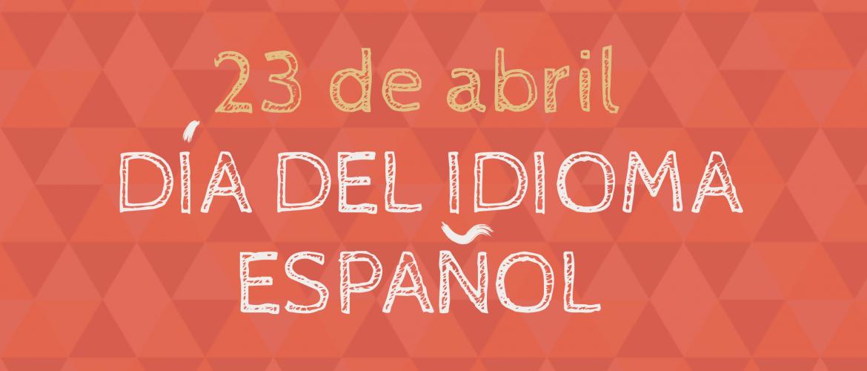 23 de abril – Día del Idioma Español en las Naciones Unidas