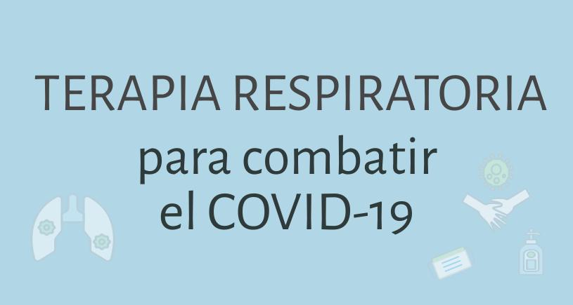 Terapia respiratoria para combatir el COVID-19